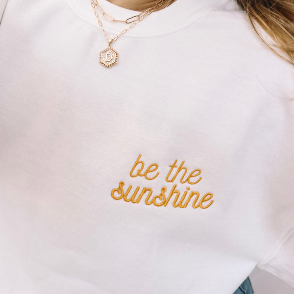 Be The Sunshine Embroidered Sweatshirt