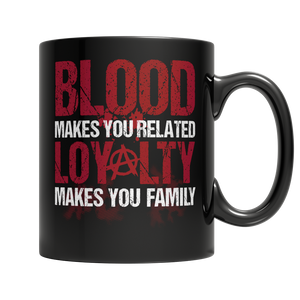 Blood Makes You Related Loyalty Makes You Family - Cafè Colada
