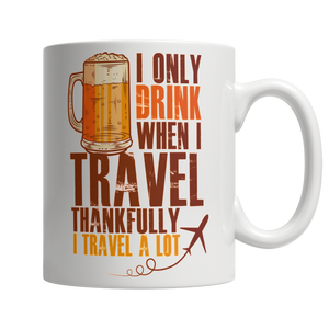 I only drink when I travel 11oz white mug. - Cafè Colada