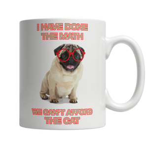 We Can't Afford The Cat White 11oz Mug - Cafè Colada
