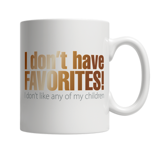 I Don't Have Favorites Perfect Gift Mug For Mom's & Dads - Cafè Colada