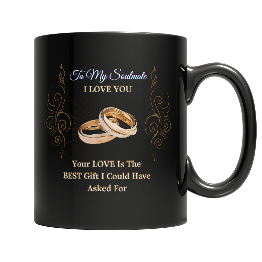 You Are My Soulmate Custom 11oz Black Mug - Cafè Colada