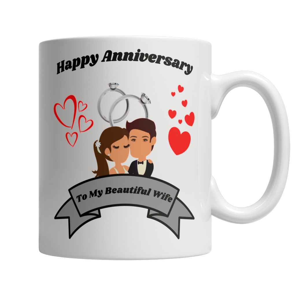Happy Anniversary To My Beautiful Wife 11oz White Mug - Cafè Colada