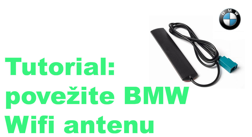 Tutorijal : povežite originalnu BMW Wifi antenu