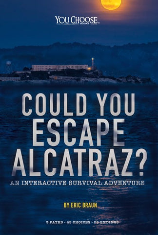 Could You Escape Alcatraz? An Interactive Survival Adventure