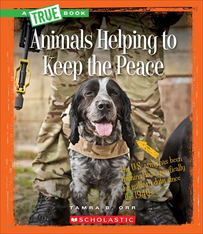Animals Helping to Keep the Peace