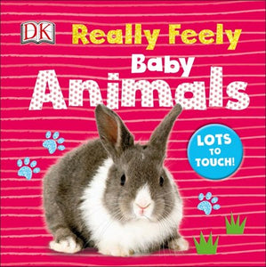 Really Feely Baby Animals (Board Book)