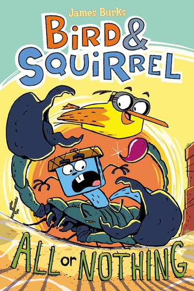Bird and Squirrel All or Nothing #6