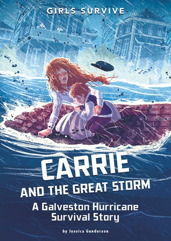 Carrie and the Great Storm : A Galveston Hurrican Survival Story