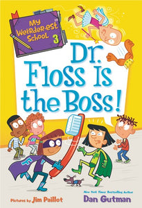 My Weirder-est School #3: Dr Floss is the Boss