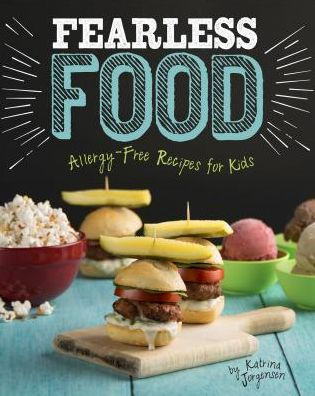 Fearless Food: Allergy Free Recipes for Kids