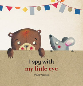 I Spy With My Little Eye (Board Book)