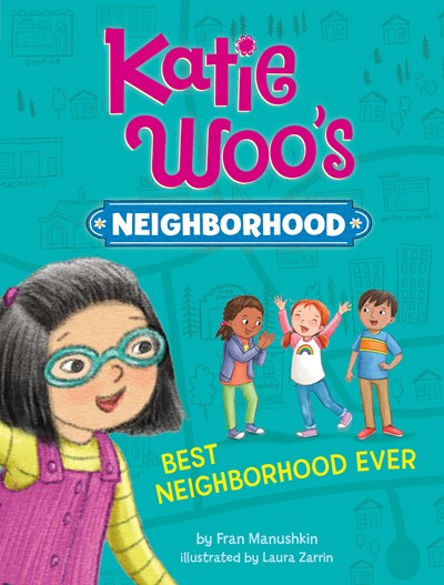 Katie Woo Best Neighborhood Ever