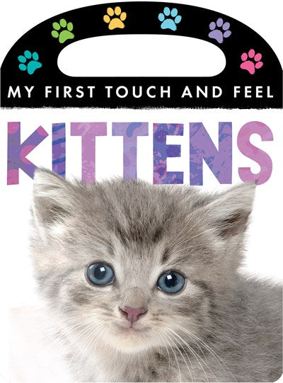My First Touch and Feel: Kittens (Board Book)