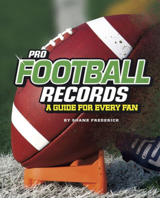 Pro Football Records: A Guide for Every Fan
