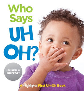 Who Says Uh Oh? (Board Book)