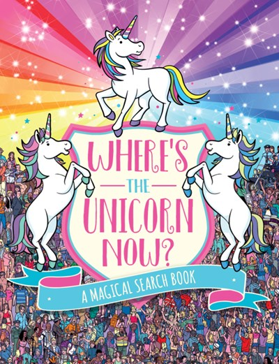 Where's the Unicorn Now? : A Magical Search Book