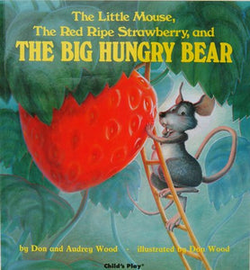 Little Mouse , the Red Ripe Strawberry, and the Big Hungry Bear