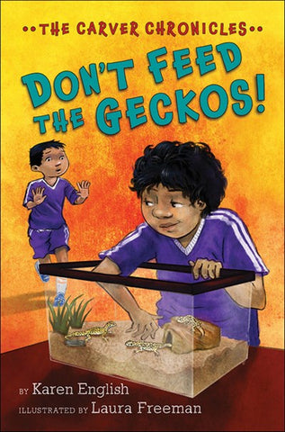 Carver Chronicles #3 Don't Feed the Geckos!