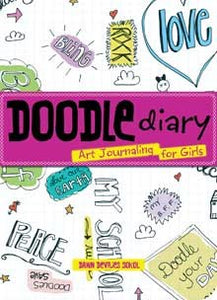 Doodle Diary Art:  Journaling for Girls