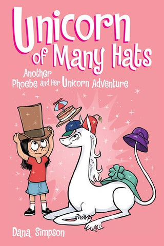 Unicorn of Many Hats Phoebe and her unicorn Series Book #7
