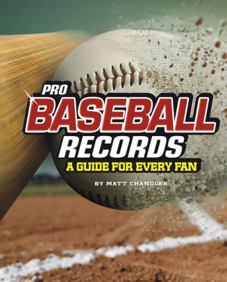 Pro Baseball Records: A Guide for Every Fan