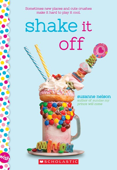 Shake it Off : A Wish Novel