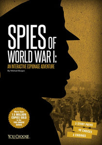 Spies of World War I :  An Interactive Espionage Adventure