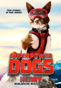 Superpower Dogs: Henry Avalanche Rescue Dog