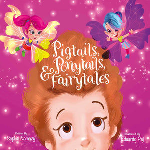 Pigtails, Ponytails and Fairytales