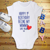 Custom Happy First Birthday Being My Mummy (any relation) Baby Bodysuit