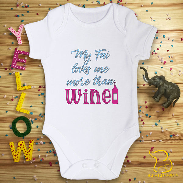 Custom My Fai Loves Me More Than Wine (any relation) Baby Bodysuit