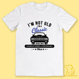I'm Not Old, I'm A Classic T-Shirt - White