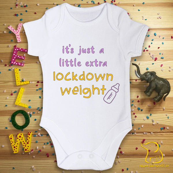 It's Just A Little Extra Lockdown Weight Baby Bodysuit