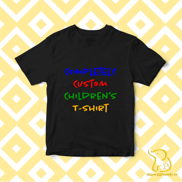 Completely Custom Children's T-Shirt - Black