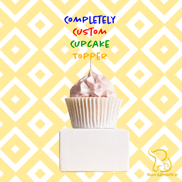 Completely Custom Cupcake Toppers