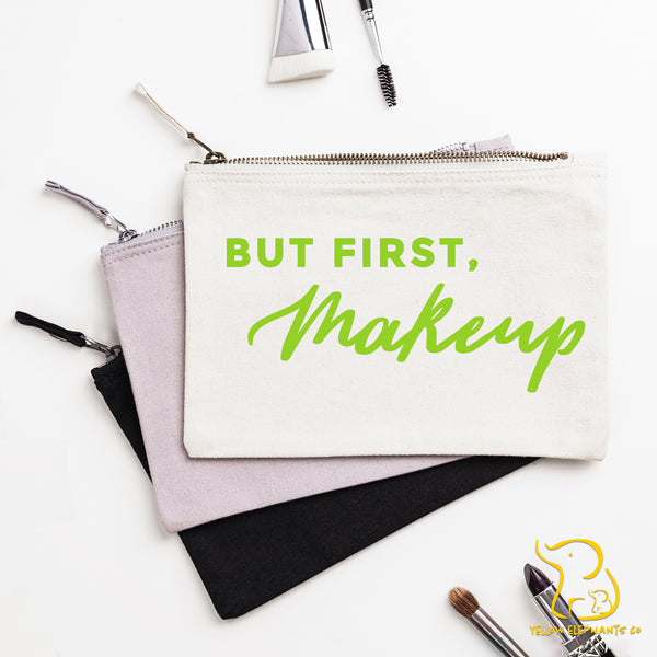 But First, Makeup Pouch