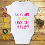 Does My Bum Look Big In This? Baby Bodysuit
