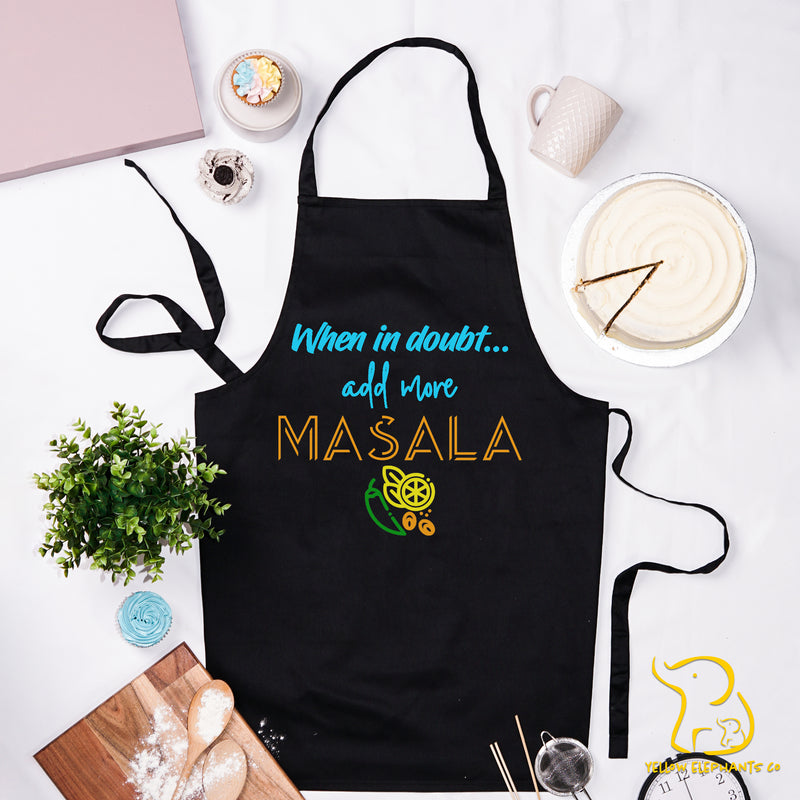 When In Doubt..Add More Masala Apron - Black
