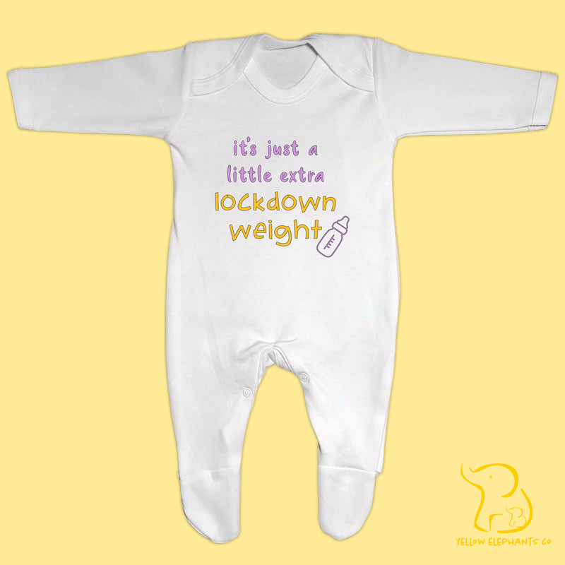 It's Just A Little Extra Lockdown Weight Baby Sleepsuit