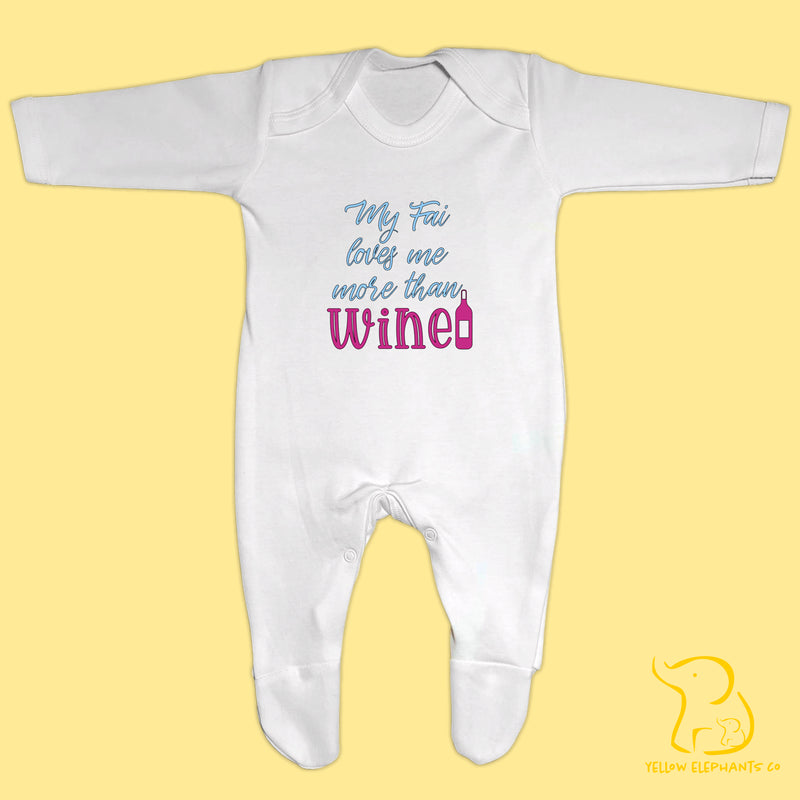 Custom My Fai Loves Me More Than Wine (any relation) Baby Sleepsuit