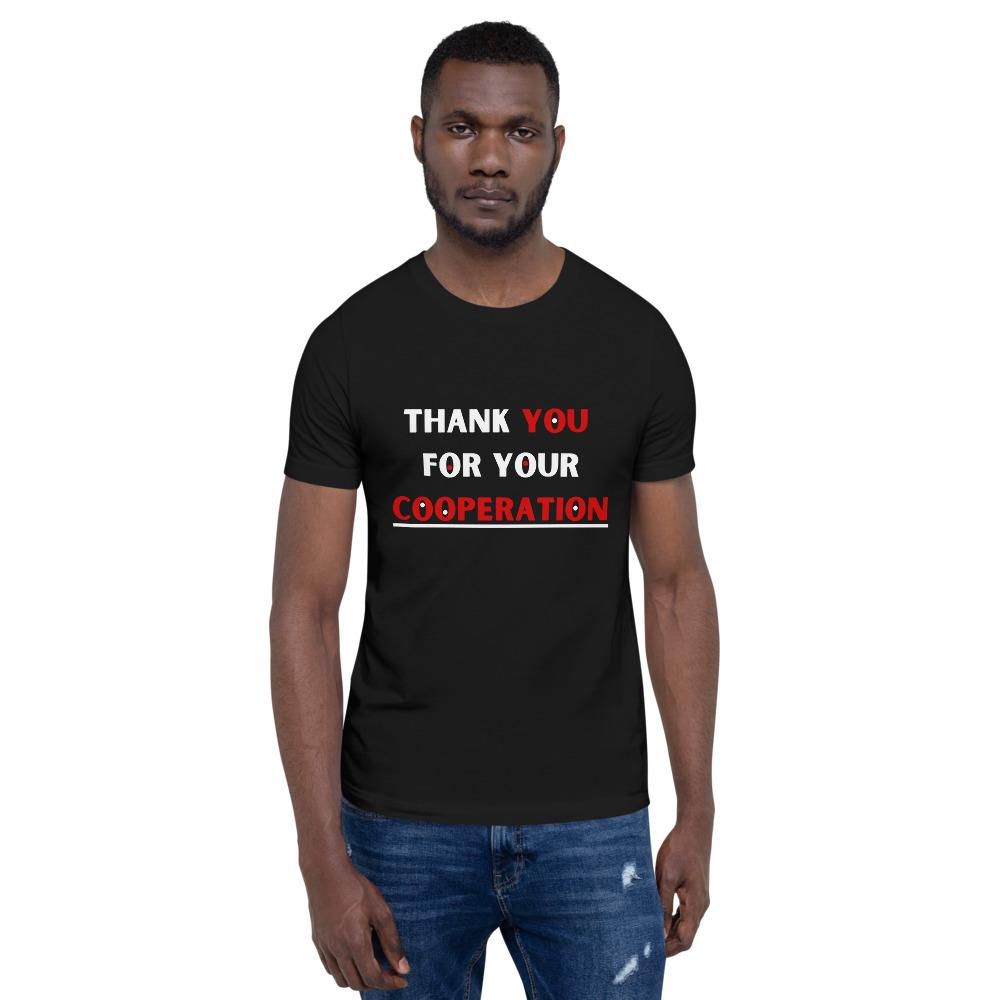 Thank YOU For Your Cooperation Bella Canvas Short-Sleeve Unisex Tee-Bandits Emporium-Bandits Emporium