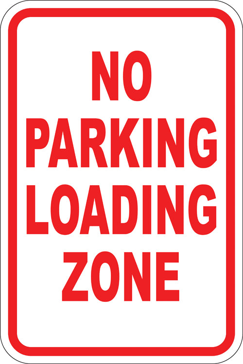 "12"" x 18"" Sign - No Parking, Loading Zone (Reflective)"