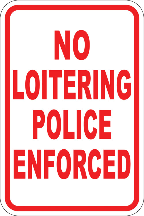 "12"" x 18"" Sign - No Loitering, Police Enforced (Reflective)"