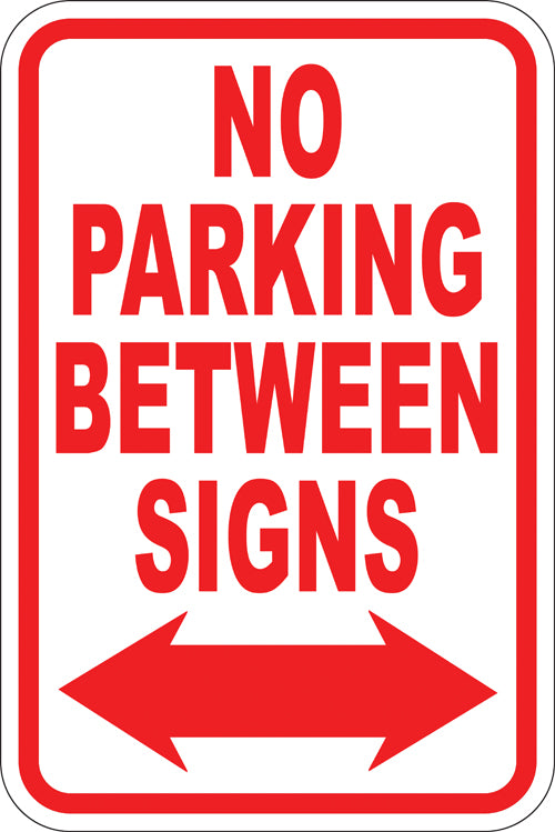 "12"" x 18"" Sign - No Parking Between Signs (Reflective)"