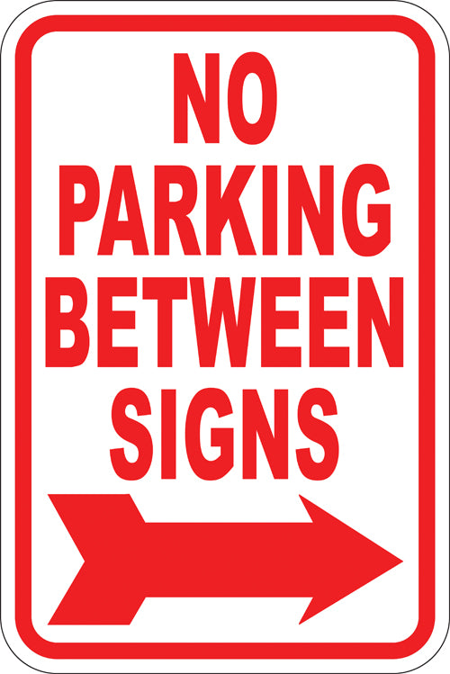 "12"" x 18"" Sign - No Parking Between Signs (Right Arrow) (Reflective)"