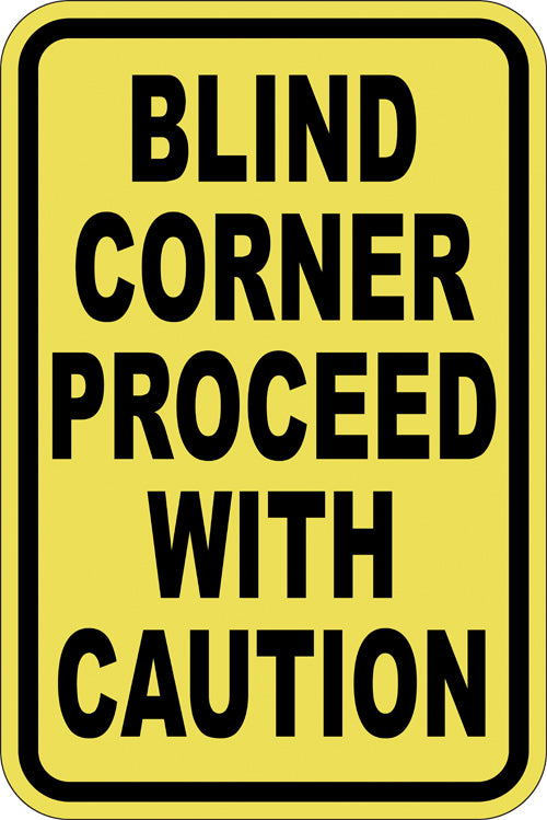 "12"" x 18"" Sign - Blind Corner, Proceed w/ Caution (Reflective)"