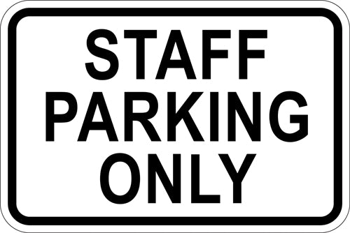 "18"" x 12"" Sign - Staff Parking Only (Reflective)"