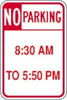 "12"" x 18"" Sign - No Parking 8:30 to 5:50"