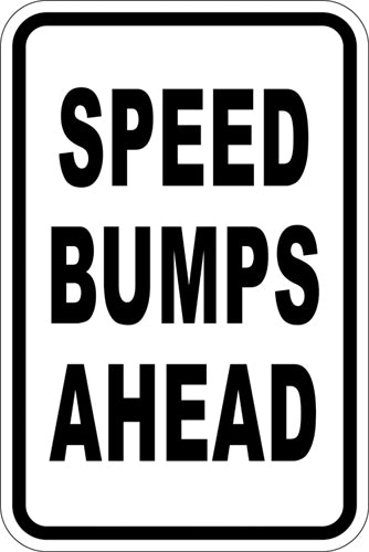 "12"" x 18"" Sign - Speed Bumps Ahead (Reflective)"